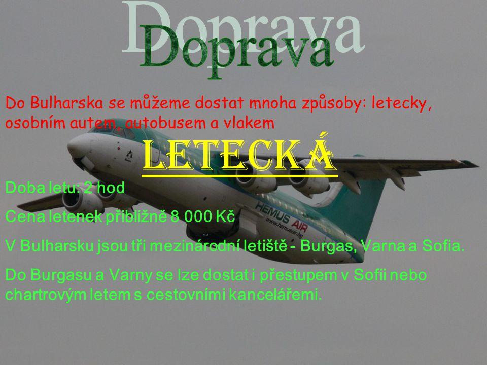Doprava Do Bulharska se můžeme dostat mnoha způsoby: letecky, osobním autem, autobusem a vlakem. letecká.