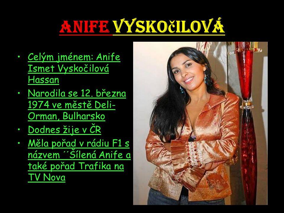 Anife Vyskočilová Celým jménem: Anife Ismet Vyskočilová Hassan