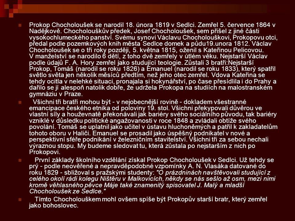 Prokop Chocholoušek se narodil 18. února 1819 v Sedlci. Zemřel 5