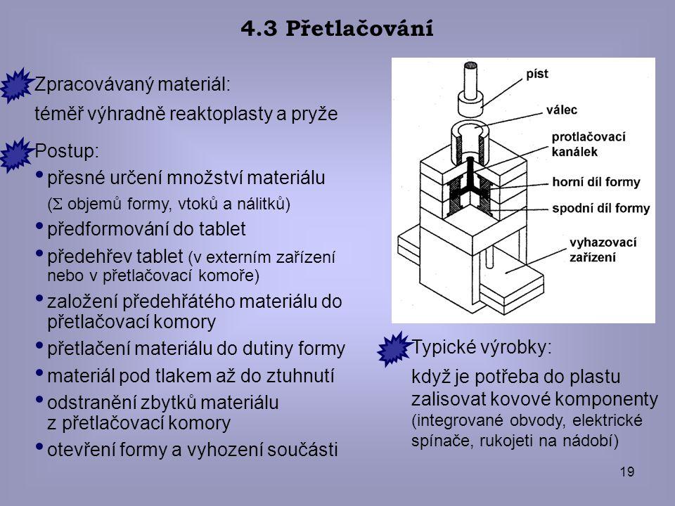 4.3 Přetlačování Zpracovávaný materiál: