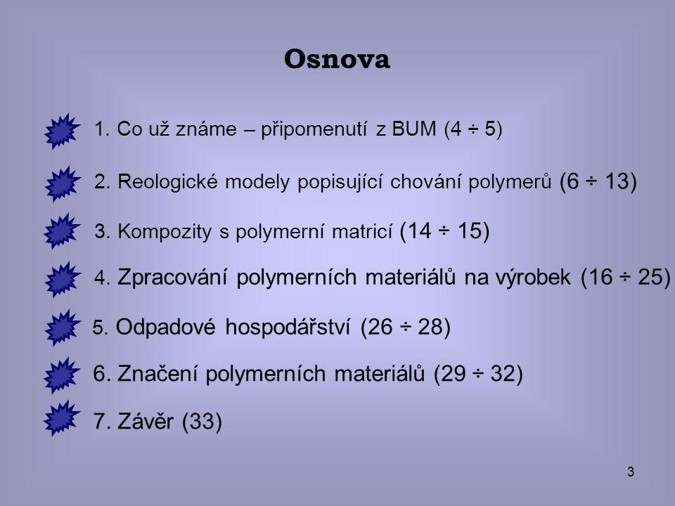 Osnova 6. Značení polymerních materiálů (29 ÷ 32) 7. Závěr (33)