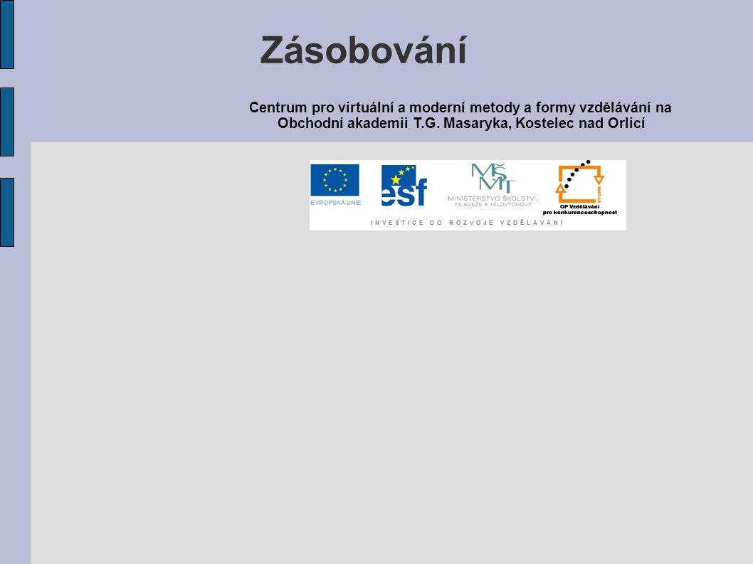 Zásobování Centrum pro virtuální a moderní metody a formy vzdělávání na.