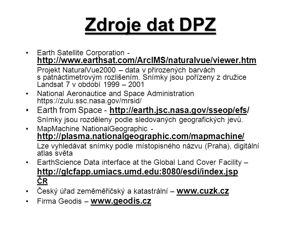 Zdroje dat DPZ Earth from Space - http://earth.jsc.nasa.gov/sseop/efs/