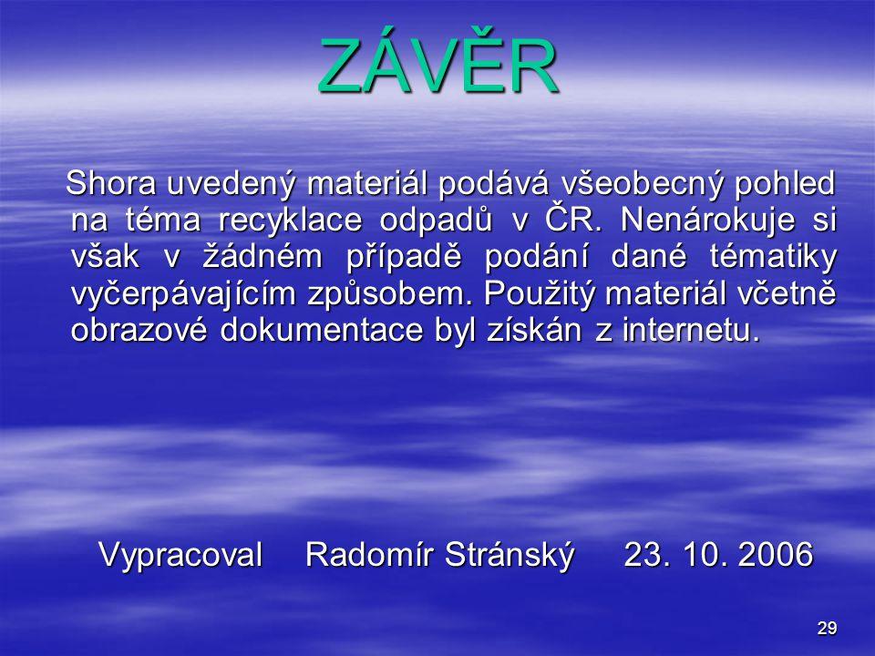 Vypracoval Radomír Stránský 23. 10. 2006