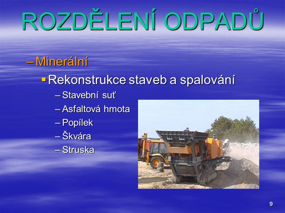 ROZDĚLENÍ ODPADŮ Minerální Rekonstrukce staveb a spalování