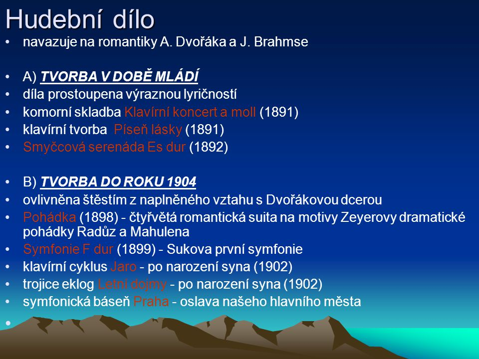 Hudební dílo navazuje na romantiky A. Dvořáka a J. Brahmse