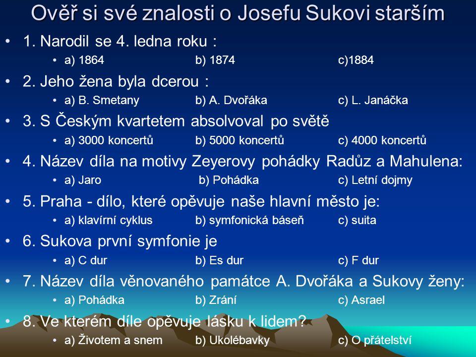 Ověř si své znalosti o Josefu Sukovi starším
