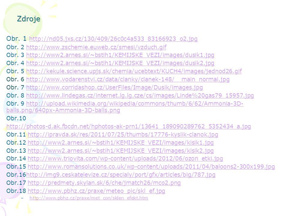 Zdroje Obr. 1 http://nd05.jxs.cz/130/409/26c0c4a533_83166923_o2.jpg
