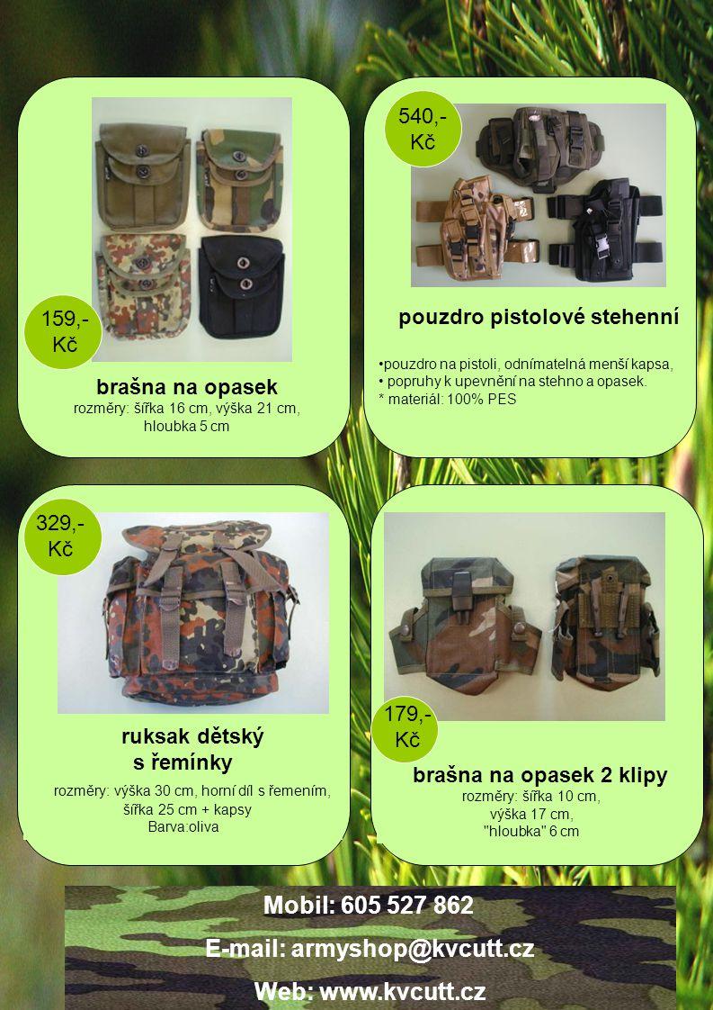E-mail: armyshop@kvcutt.cz E-mail: army.shop.kt@kvcutt.cz