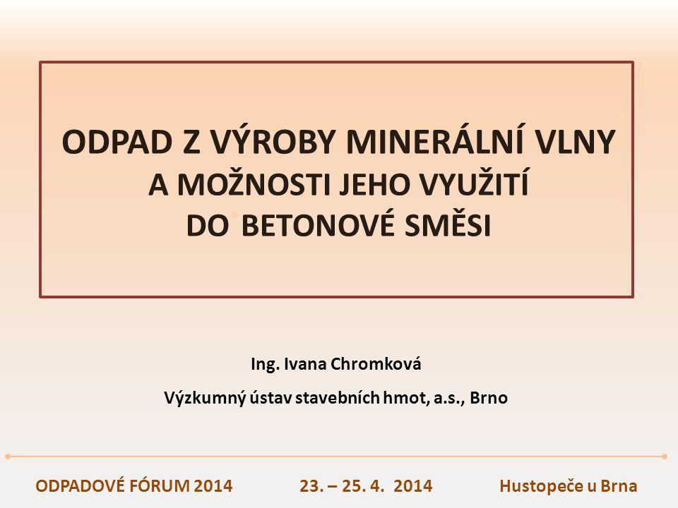 ODPADOVÉ FÓRUM 2014 23. – 25. 4. 2014 Hustopeče u Brna