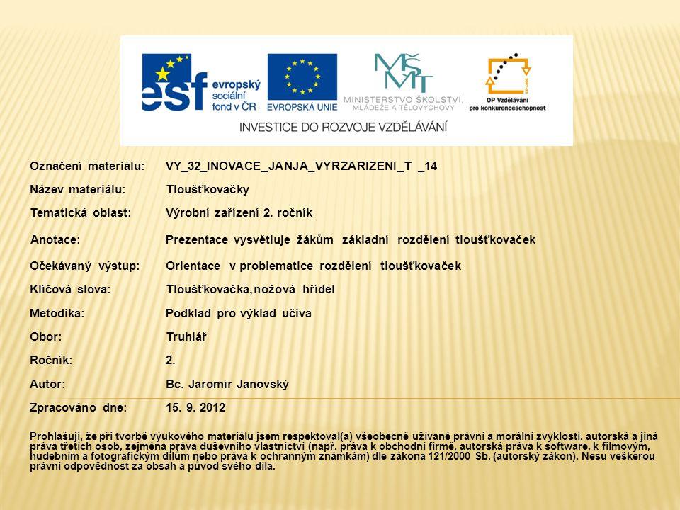 Označení materiálu:. VY_32_INOVACE_JANJA_VYRZARIZENI_T _14