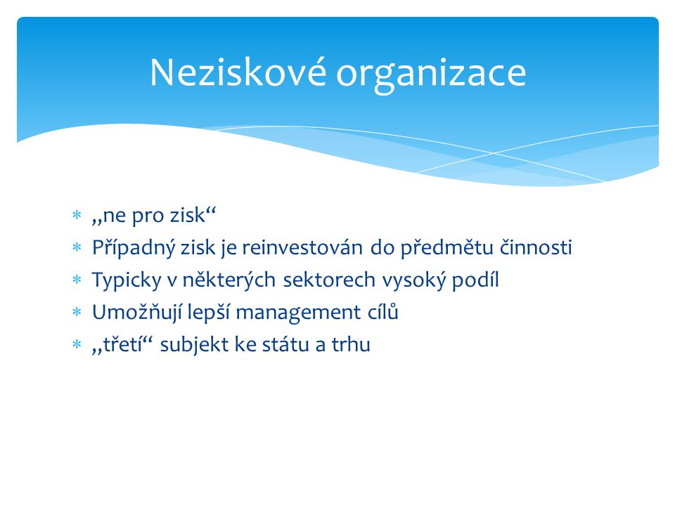 """Neziskové organizace """"ne pro zisk"""