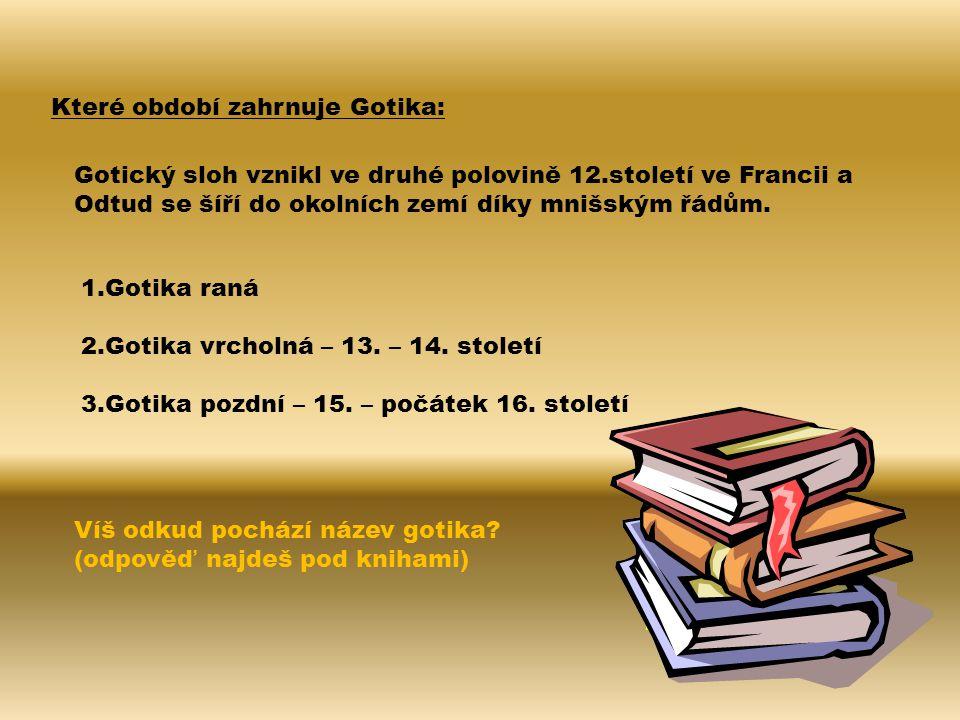 Které období zahrnuje Gotika: