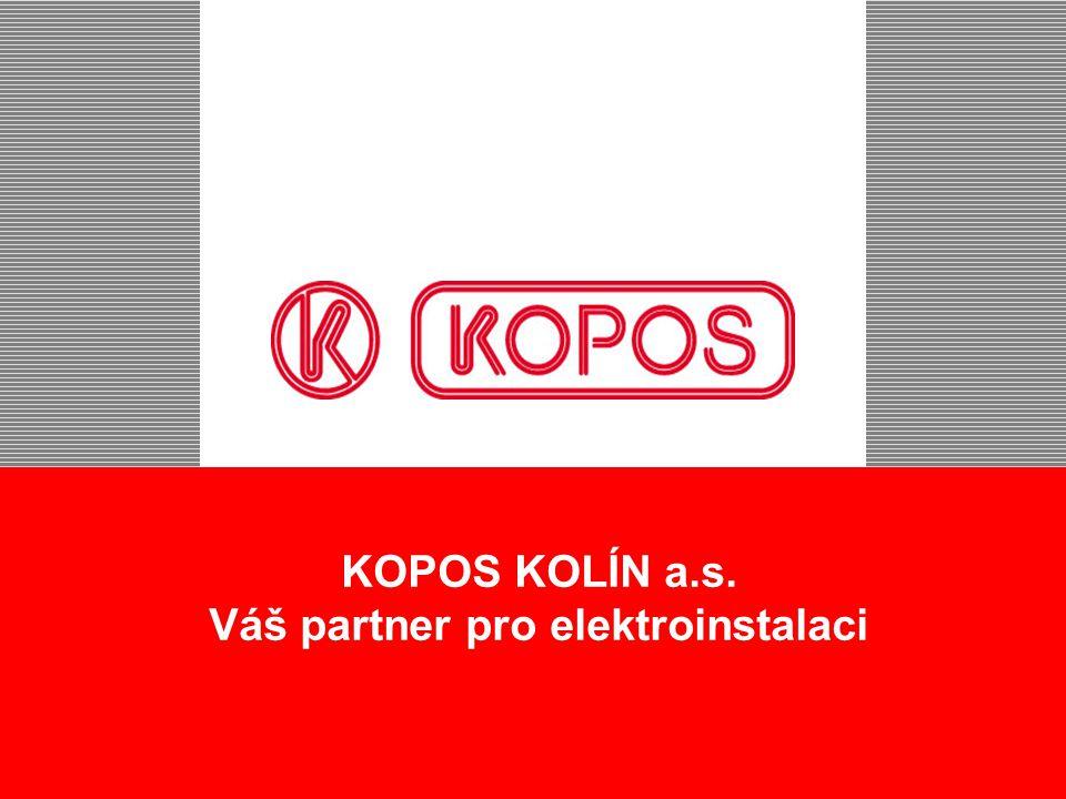 KOPOS KOLÍN a.s. Váš partner pro elektroinstalaci