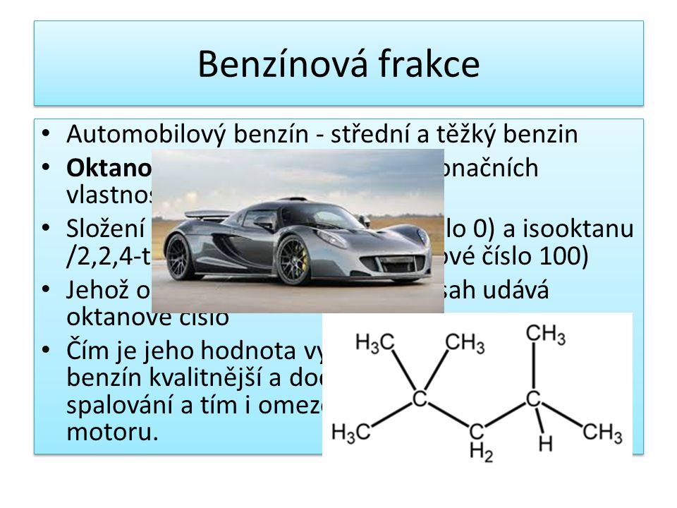 Benzínová frakce Automobilový benzín - střední a těžký benzin