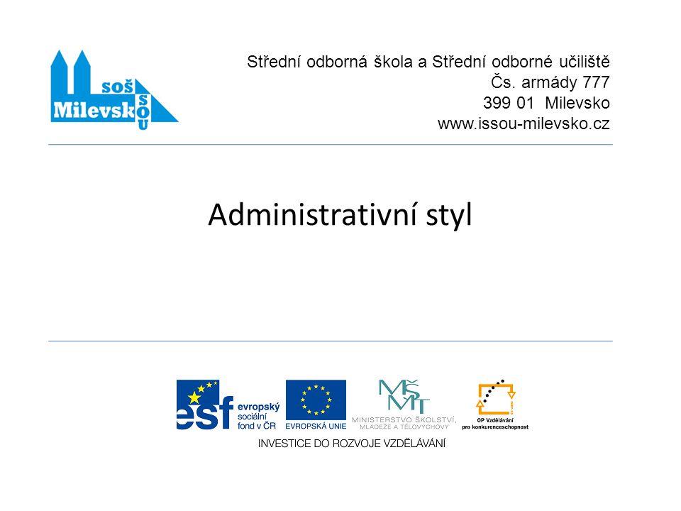 Administrativní styl Střední odborná škola a Střední odborné učiliště