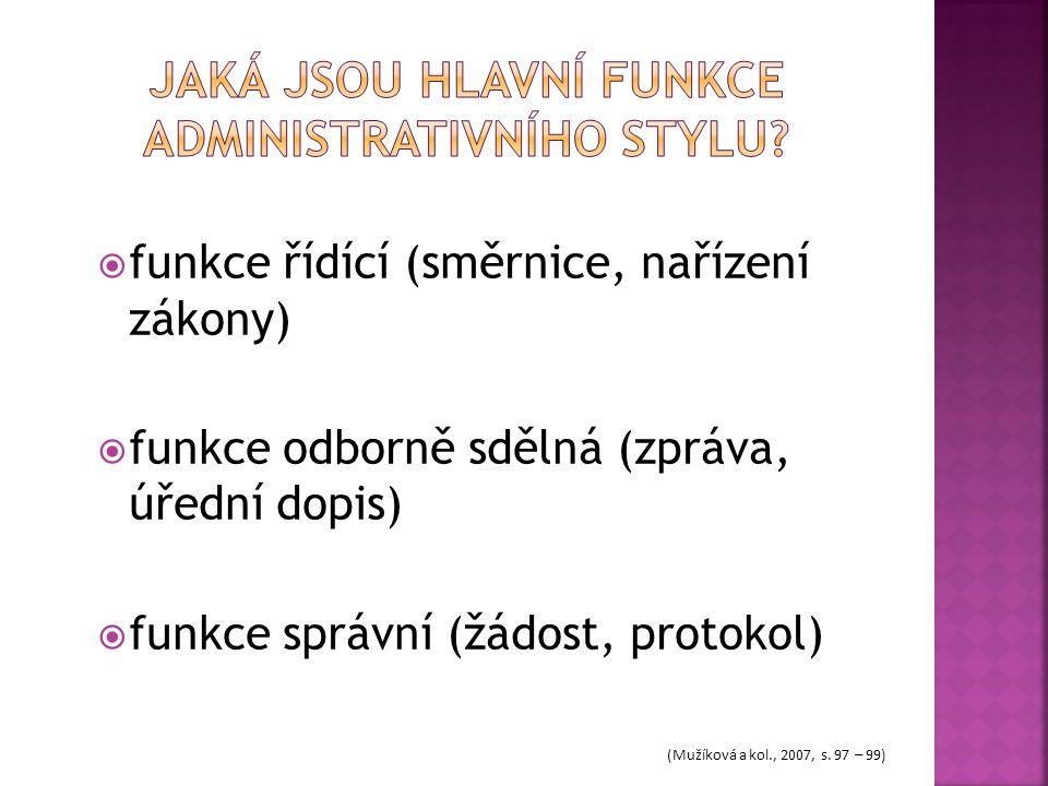 Jaká jsou hlavní funkce administrativního stylu