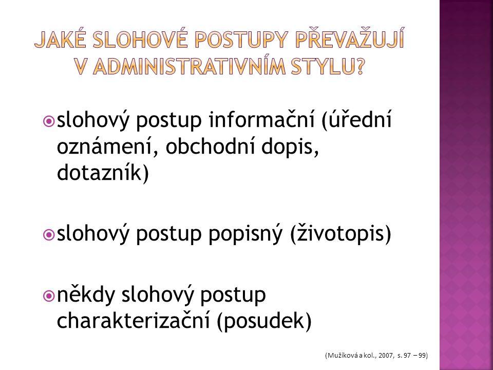 Jaké slohové postupy převažují v administrativním stylu
