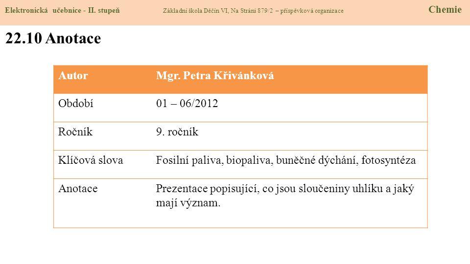 22.10 Anotace Autor Mgr. Petra Křivánková Období 01 – 06/2012 Ročník