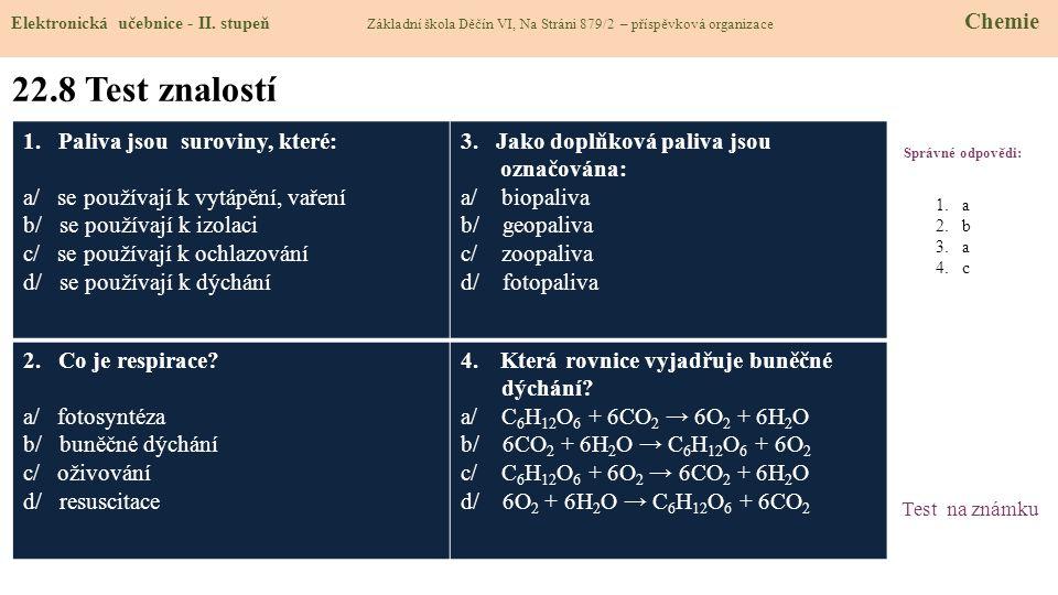 22.8 Test znalostí 1. Paliva jsou suroviny, které: