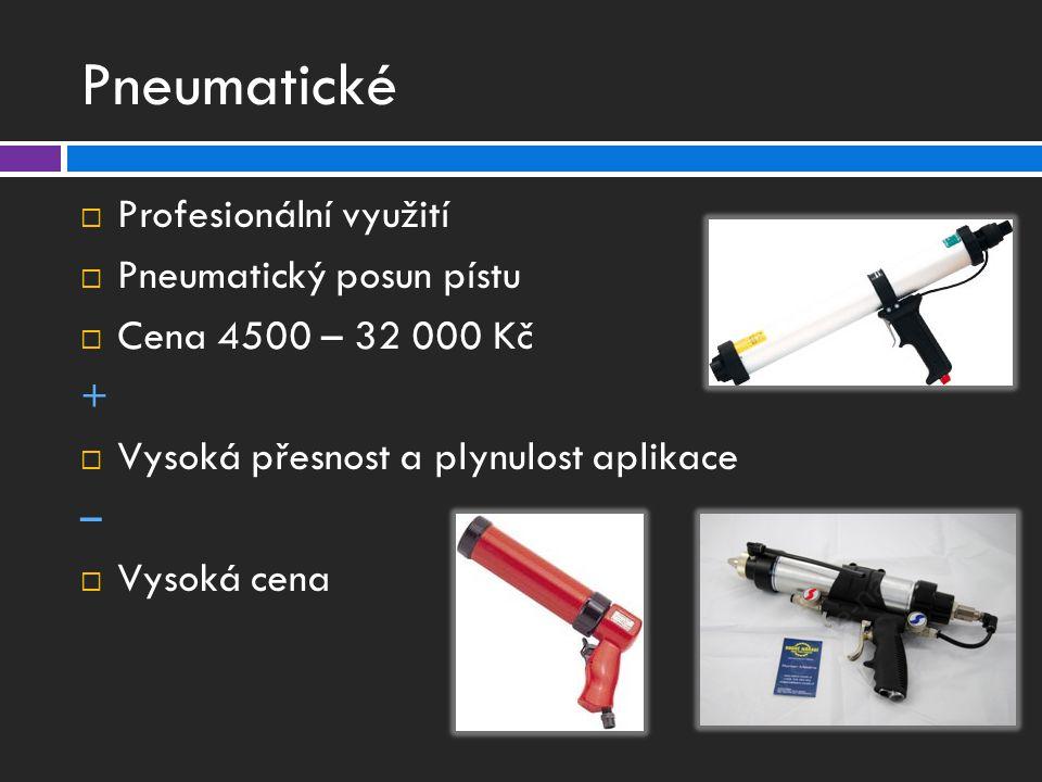 Pneumatické Profesionální využití Pneumatický posun pístu