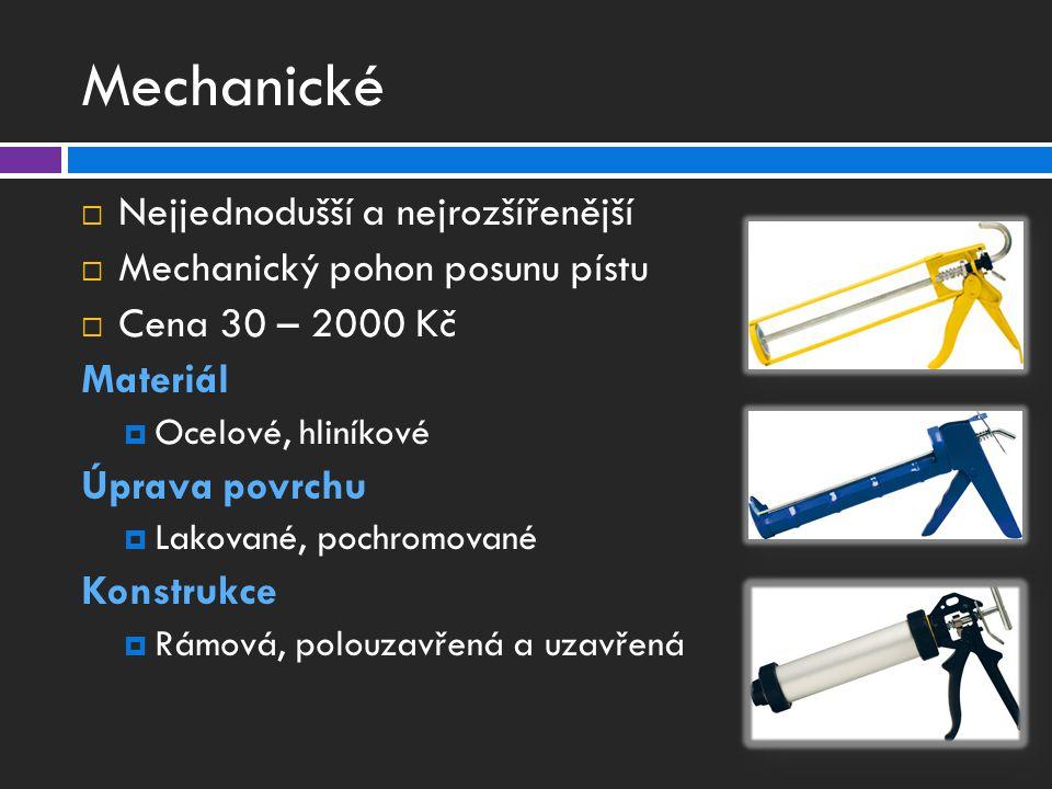 Mechanické Nejjednodušší a nejrozšířenější