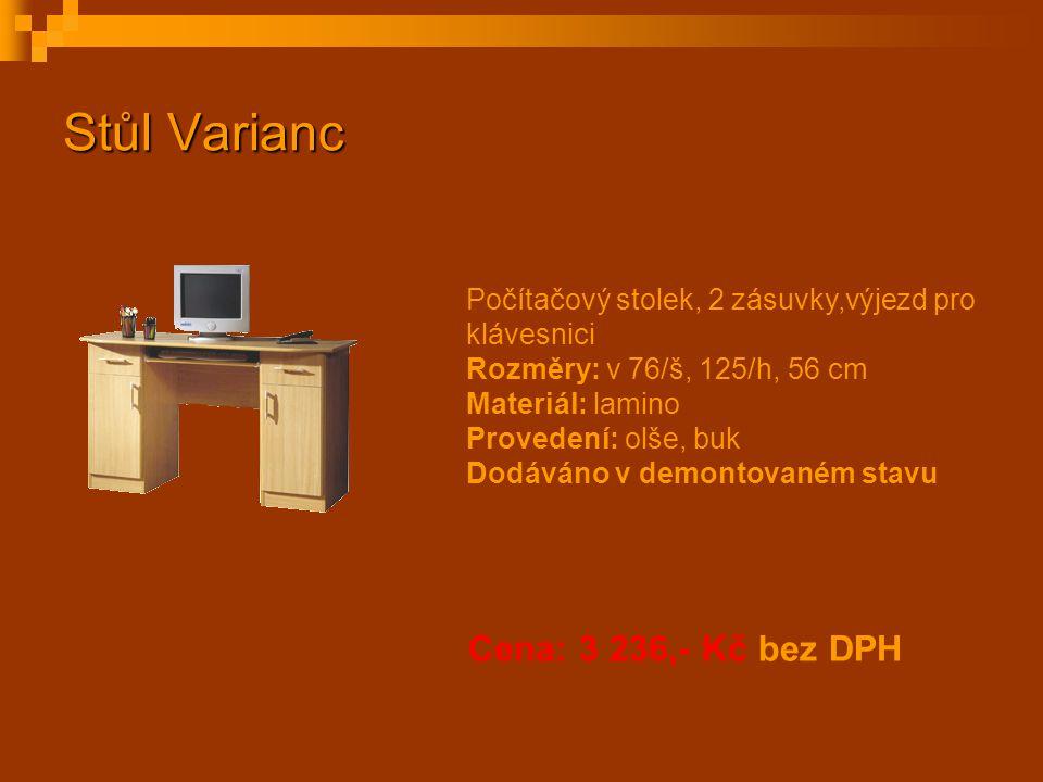 Stůl Varianc Cena: 3 236,- Kč bez DPH