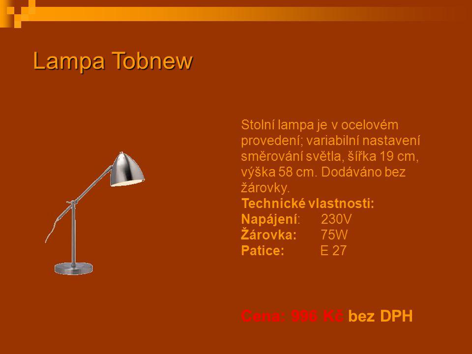 Lampa Tobnew Cena: 996 Kč bez DPH