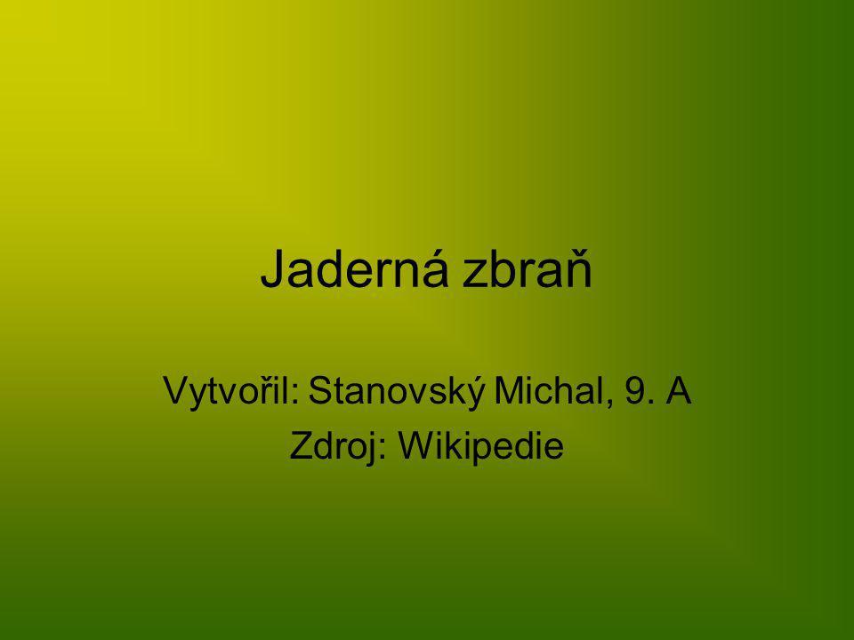 Vytvořil: Stanovský Michal, 9. A Zdroj: Wikipedie