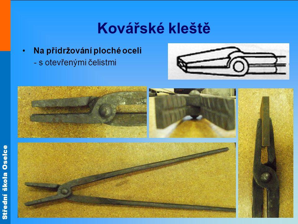 Kovářské kleště Na přidržování ploché oceli - s otevřenými čelistmi