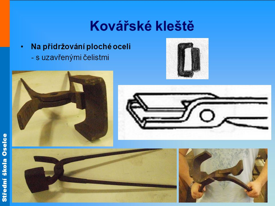Kovářské kleště Na přidržování ploché oceli - s uzavřenými čelistmi