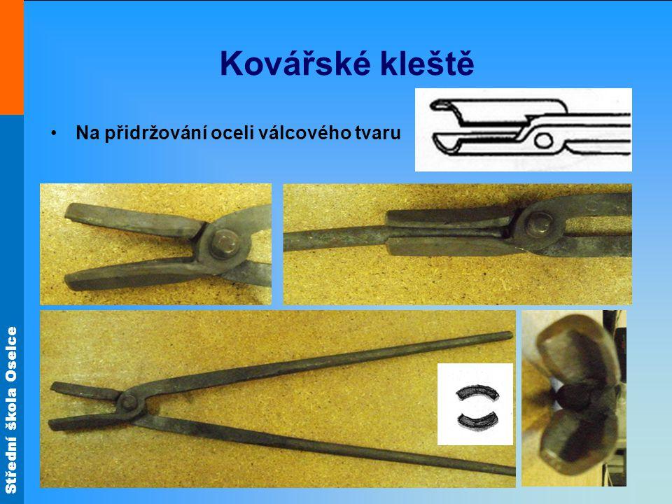 Kovářské kleště Na přidržování oceli válcového tvaru