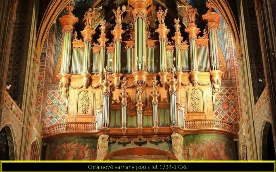 Chrámové varhany jsou z let 1734-1736.