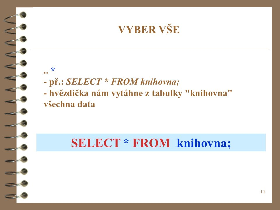 SELECT * FROM knihovna;