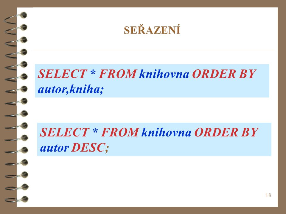 SELECT * FROM knihovna ORDER BY autor,kniha;