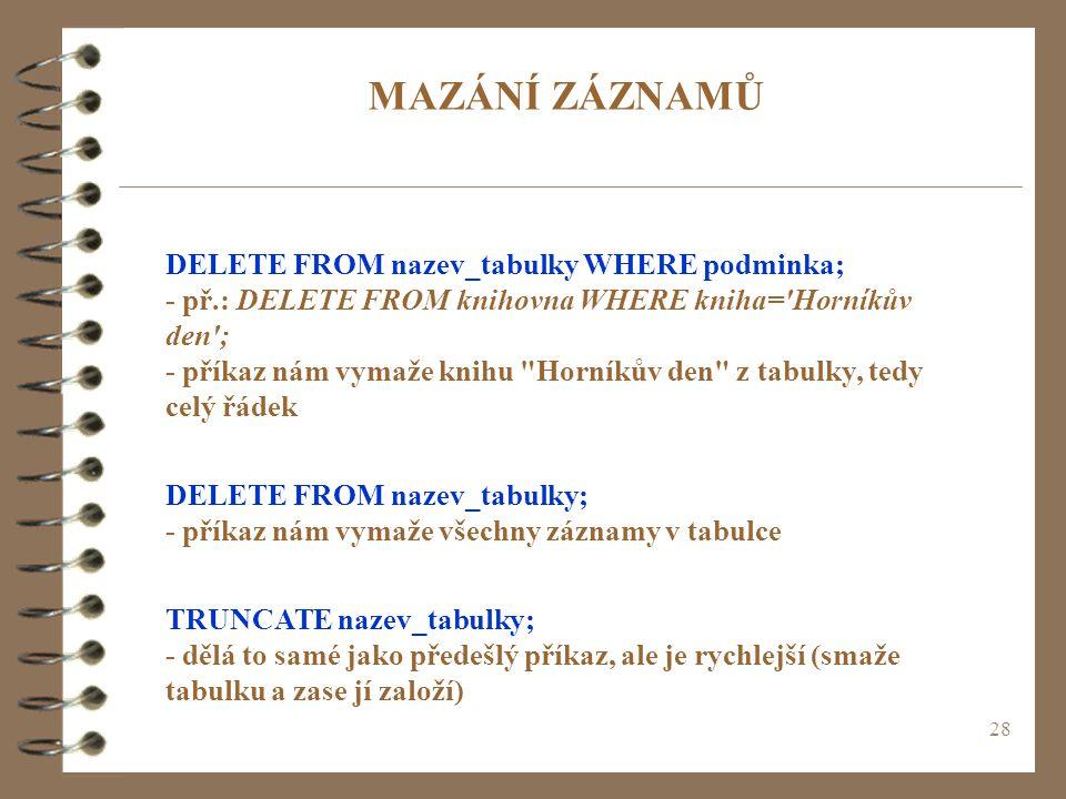 MAZÁNÍ ZÁZNAMŮ