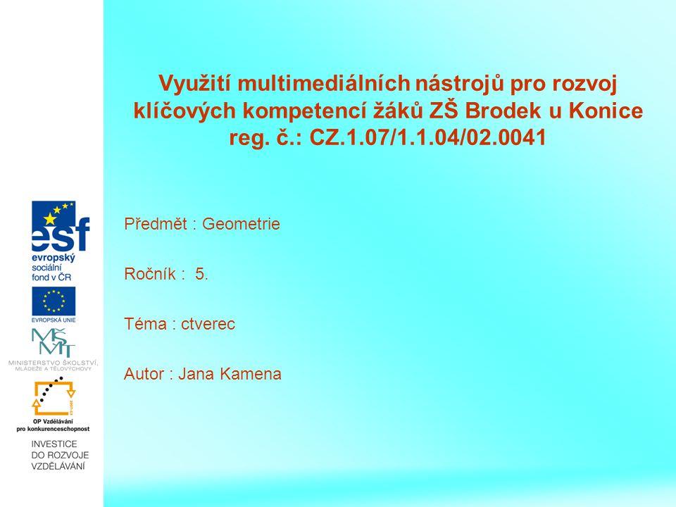 Využití multimediálních nástrojů pro rozvoj klíčových kompetencí žáků ZŠ Brodek u Konice reg. č.: CZ.1.07/1.1.04/02.0041
