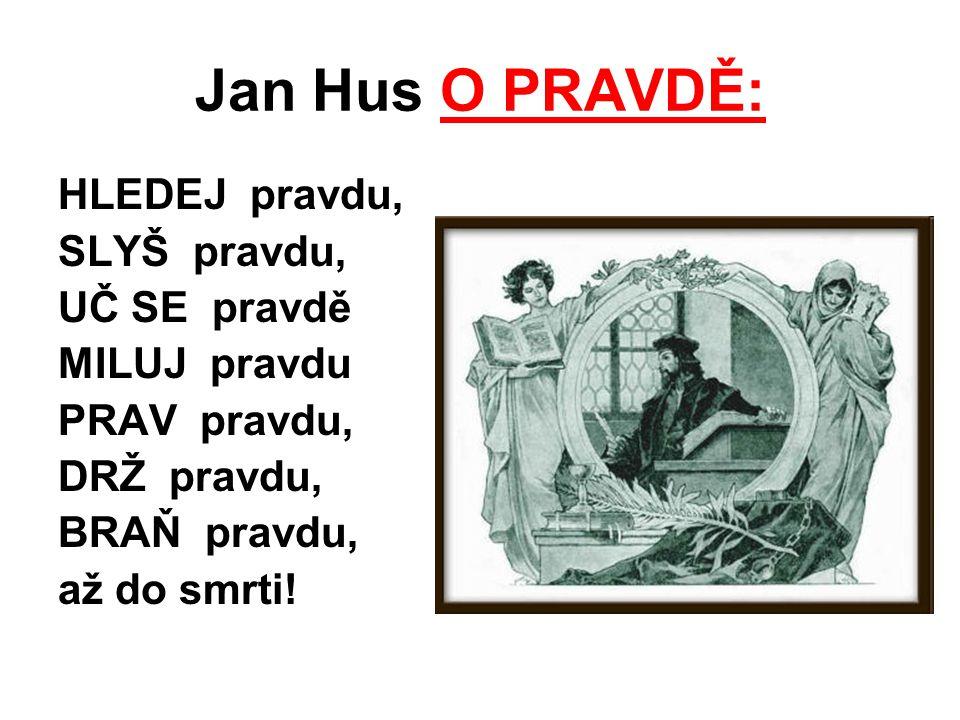 Jan Hus O PRAVDĚ: HLEDEJ pravdu, SLYŠ pravdu, UČ SE pravdě