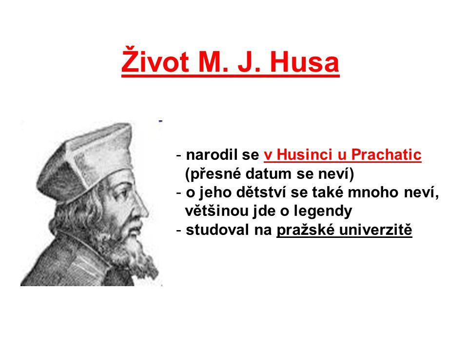 Život M. J. Husa narodil se v Husinci u Prachatic