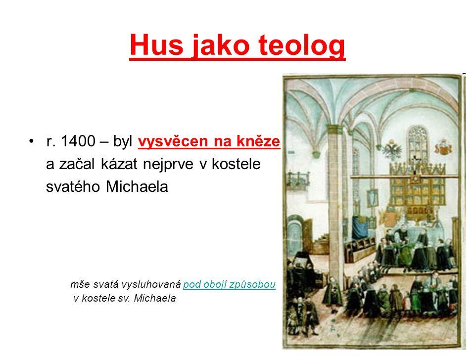 Hus jako teolog r. 1400 – byl vysvěcen na kněze