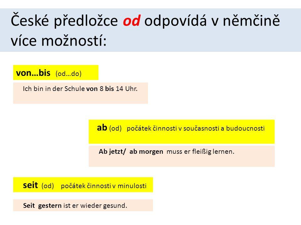 České předložce od odpovídá v němčině více možností: