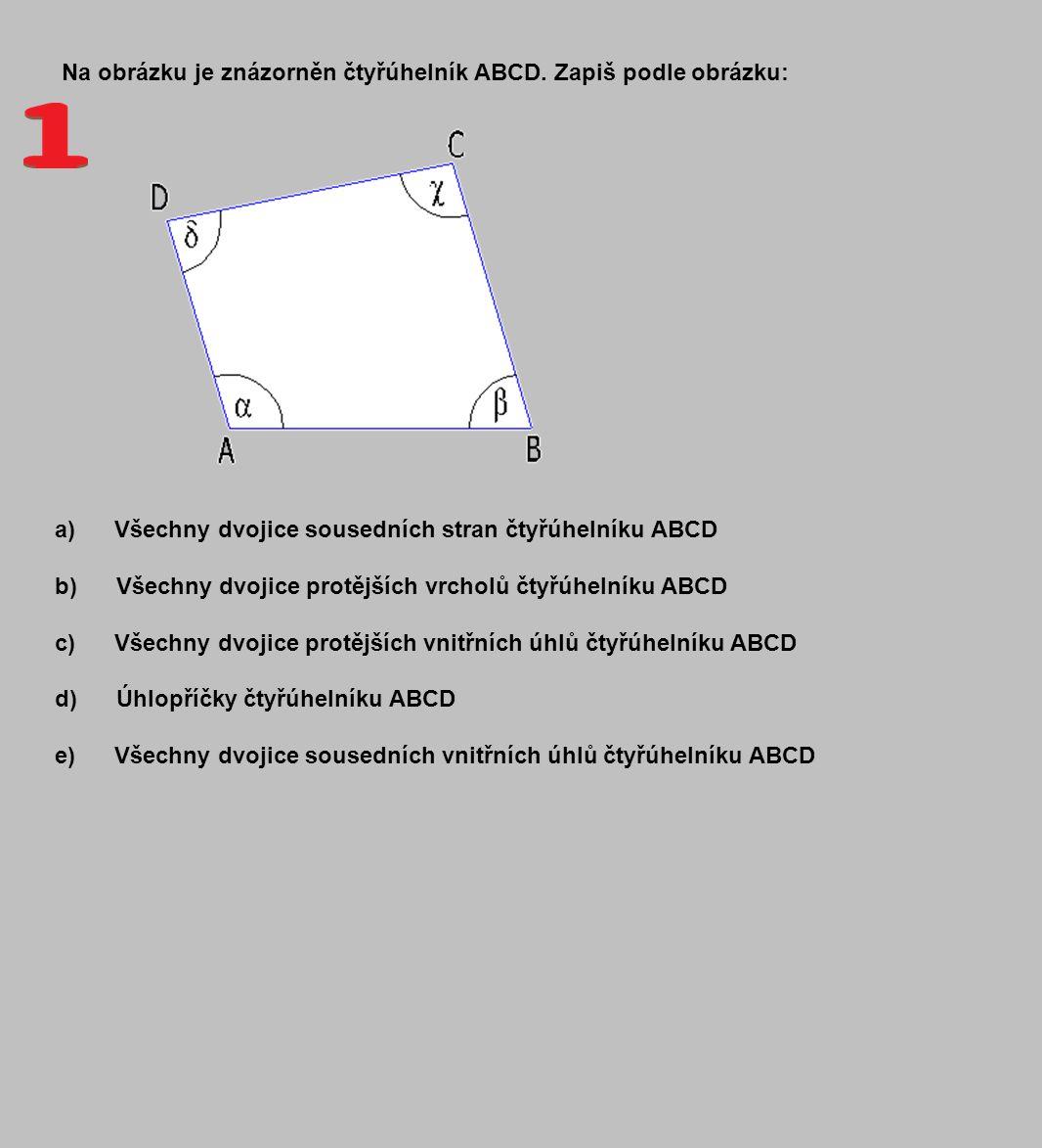 Na obrázku je znázorněn čtyřúhelník ABCD. Zapiš podle obrázku: