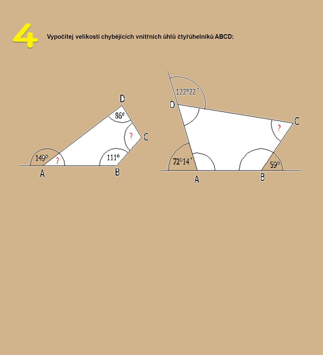 Vypočítej velikosti chybějících vnitřních úhlů čtyřúhelníků ABCD: