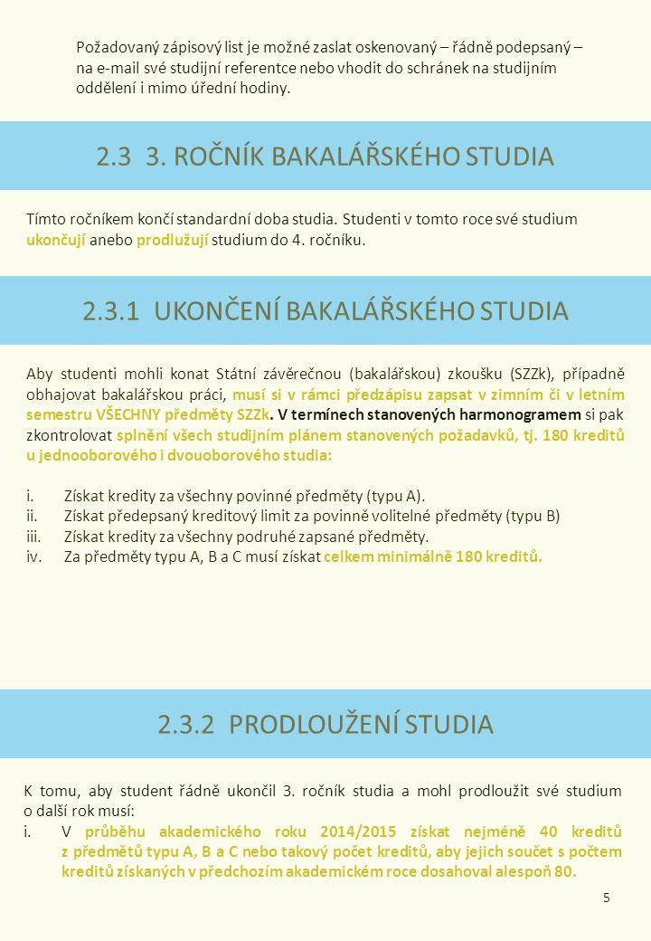 2.3 3. ROČNÍK BAKALÁŘSKÉHO STUDIA