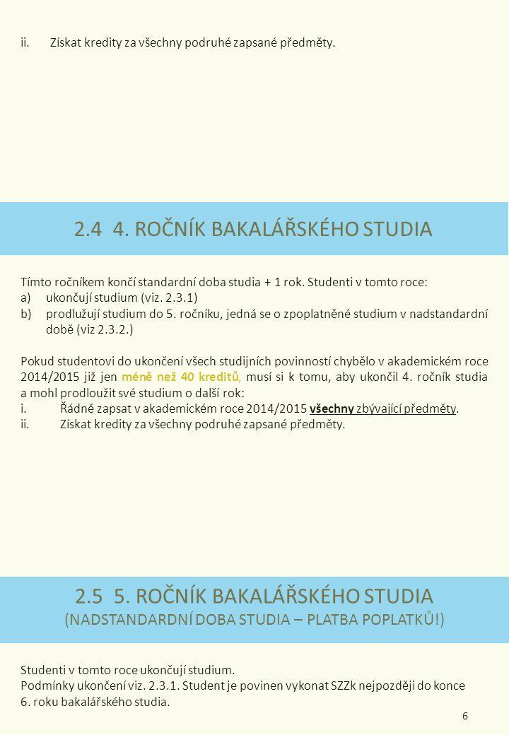 2.4 4. ROČNÍK BAKALÁŘSKÉHO STUDIA
