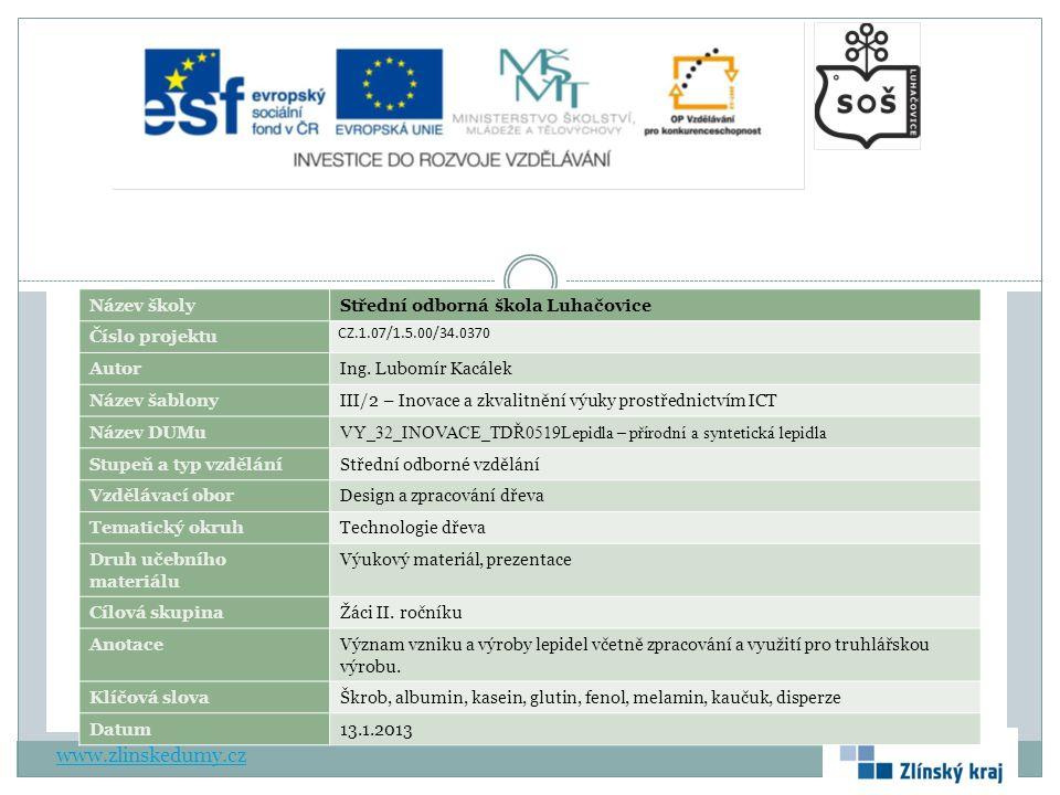 www.zlinskedumy.cz Název školy Střední odborná škola Luhačovice