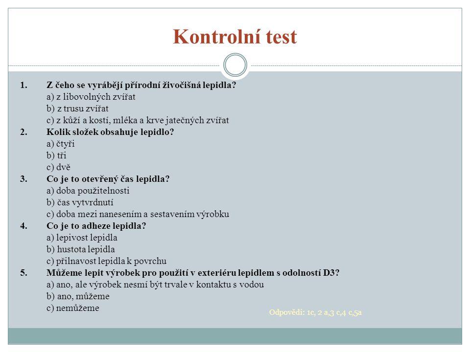 Kontrolní test 1. Z čeho se vyrábějí přírodní živočišná lepidla