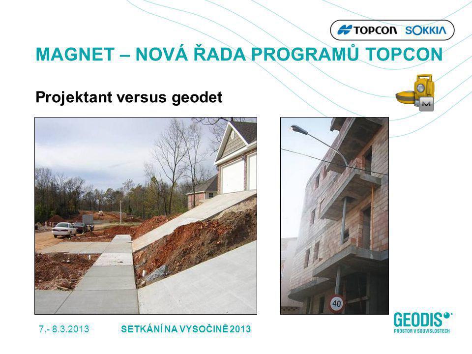 MAGNET – NOVÁ ŘADA PROGRAMŮ TOPCON Projektant versus geodet