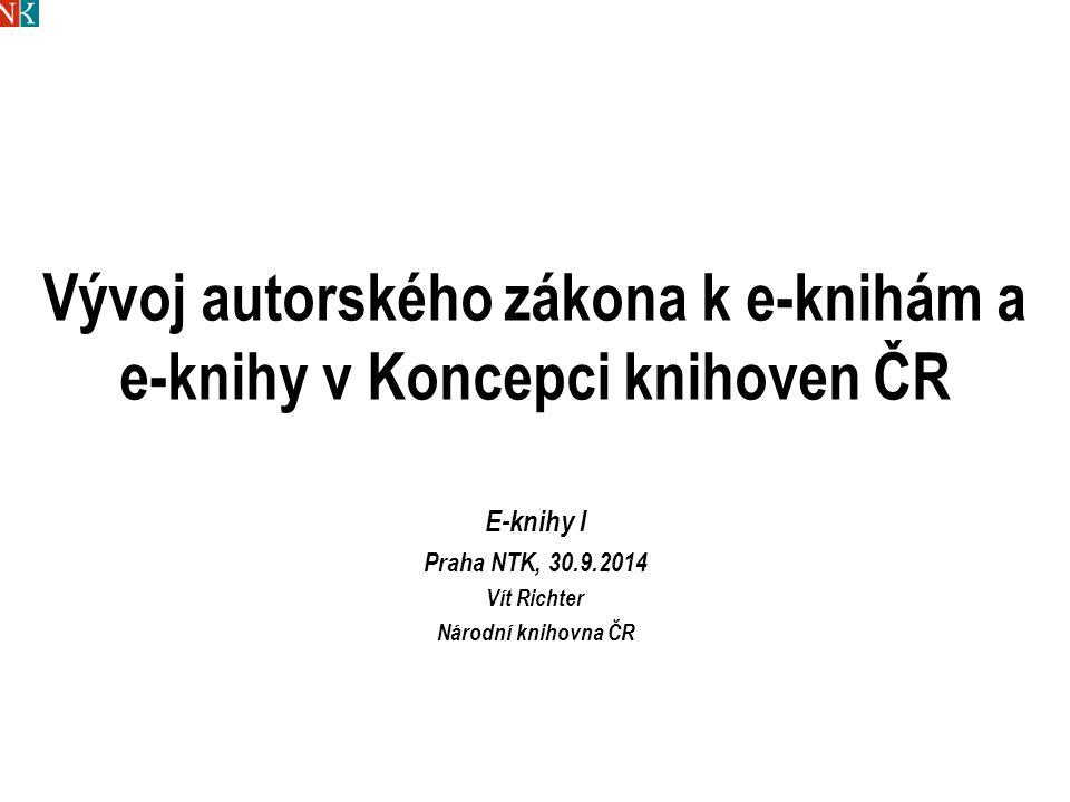 Vývoj autorského zákona k e-knihám a e-knihy v Koncepci knihoven ČR