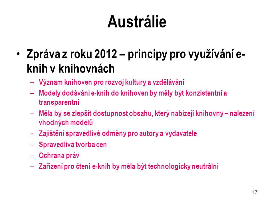 Austrálie Zpráva z roku 2012 – principy pro využívání e-knih v knihovnách. Význam knihoven pro rozvoj kultury a vzdělávání.